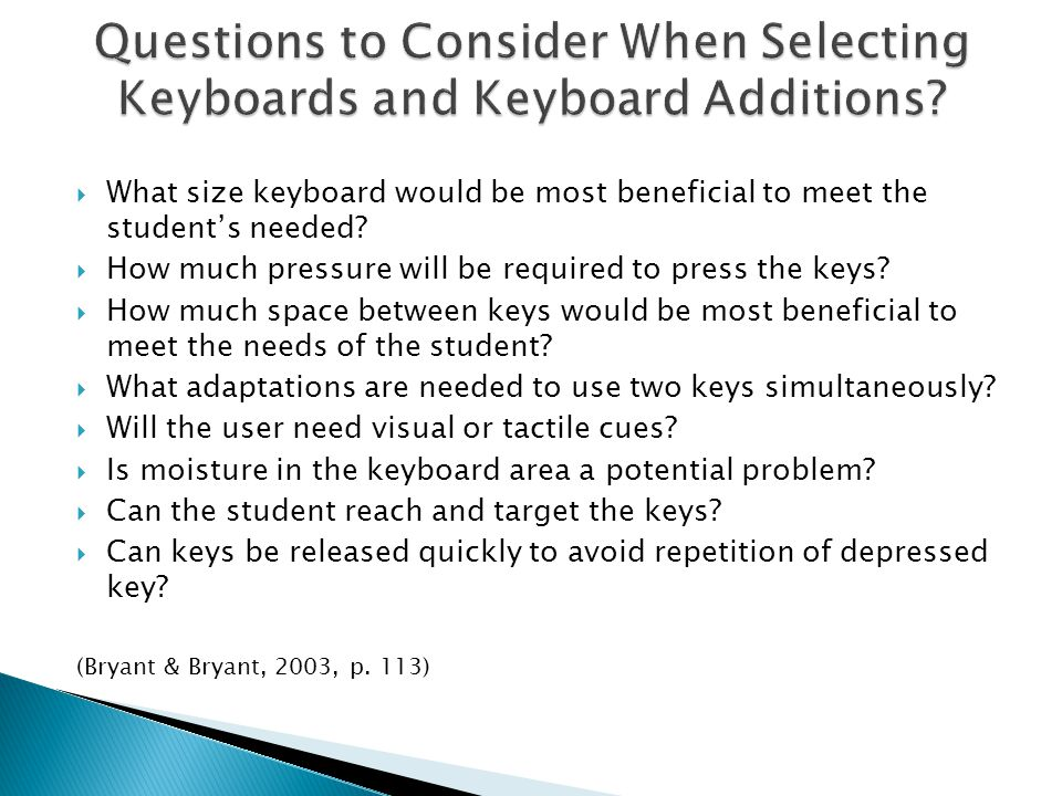 Bryant, D.& Bryant, B. (2003). Assistive technology for people with disabilities.
