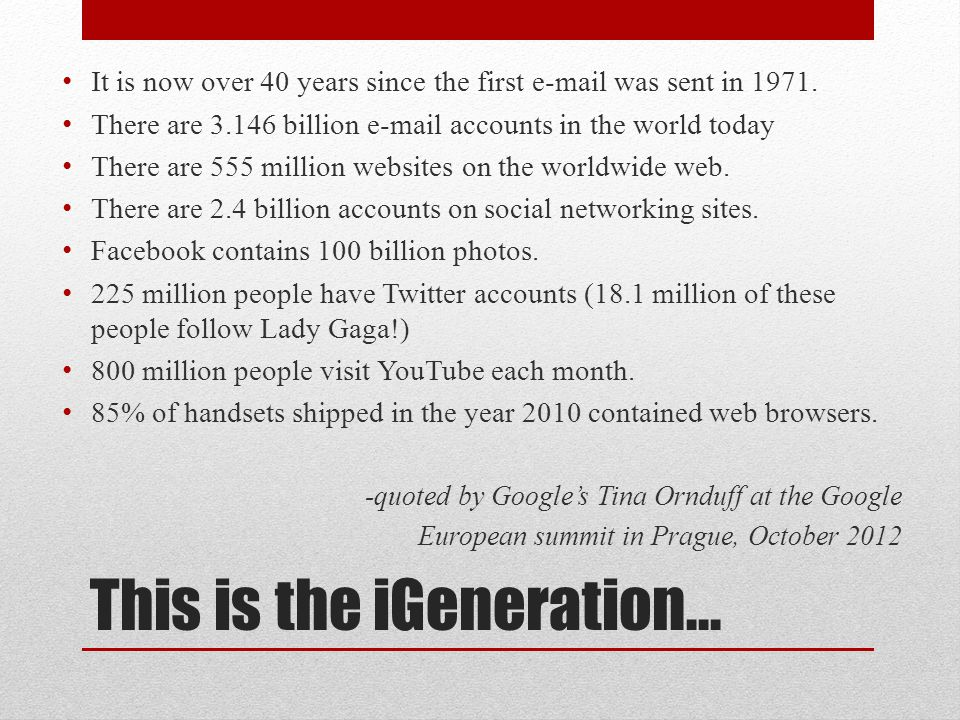 This is the iGeneration… It is now over 40 years since the first e-mail was sent in 1971.