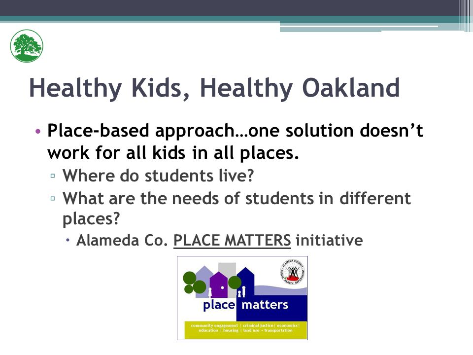 Place-based approach…one solution doesn't work for all kids in all places.