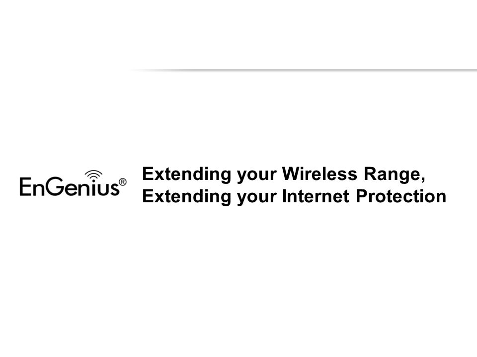 Extending your Wireless Range, Extending your Internet Protection