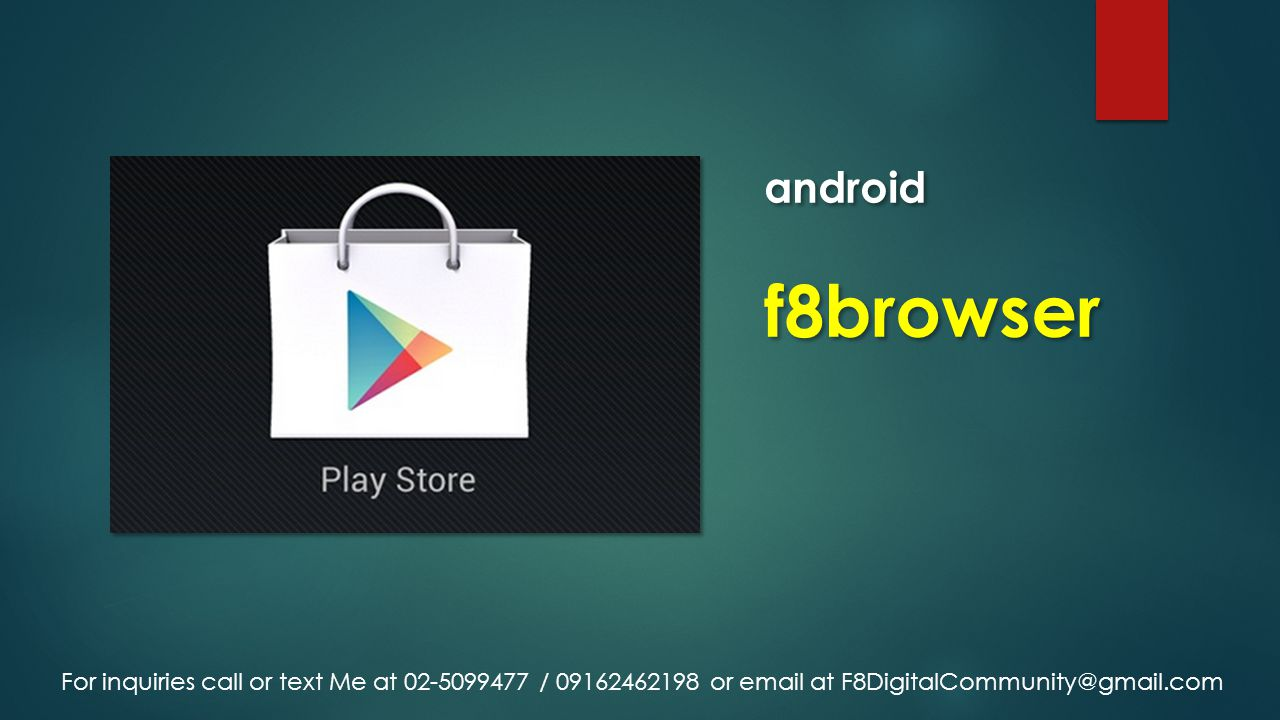 android f8browser For inquiries call or text Me at 02-5099477 / 09162462198 or email at F8DigitalCommunity@gmail.com