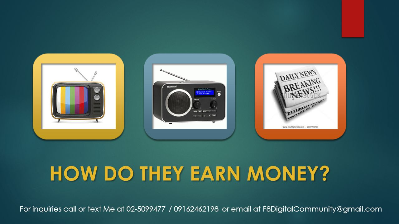 HOW DO THEY EARN MONEY? For inquiries call or text Me at 02-5099477 / 09162462198 or email at F8DigitalCommunity@gmail.com