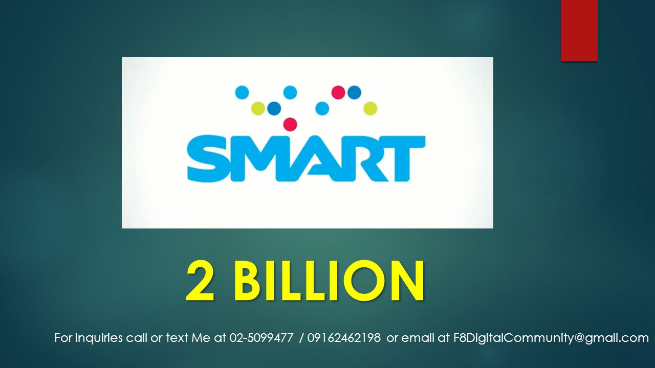 2 BILLION For inquiries call or text Me at 02-5099477 / 09162462198 or email at F8DigitalCommunity@gmail.com