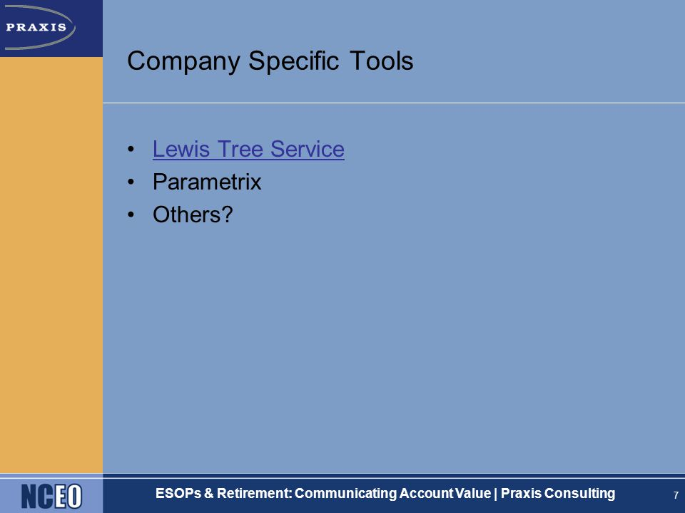 ESOPs & Retirement: Communicating Account Value | Praxis Consulting Company Specific Tools Lewis Tree Service Parametrix Others.