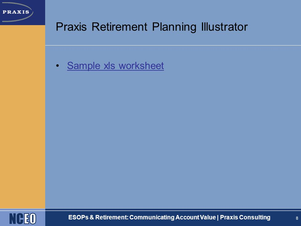 ESOPs & Retirement: Communicating Account Value | Praxis Consulting Praxis Retirement Planning Illustrator Sample xls worksheet 8