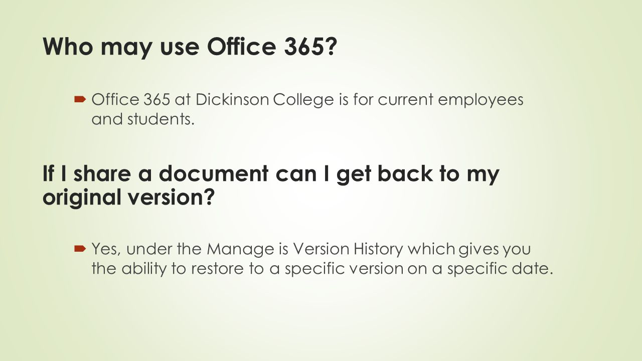 Who may use Office 365.  Office 365 at Dickinson College is for current employees and students.