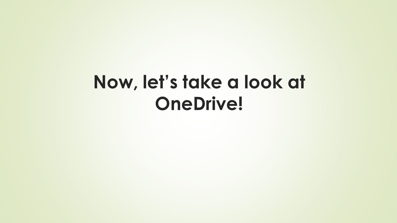 Now, let's take a look at OneDrive!
