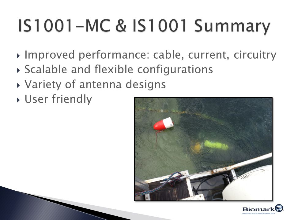  Improved performance: cable, current, circuitry  Scalable and flexible configurations  Variety of antenna designs  User friendly