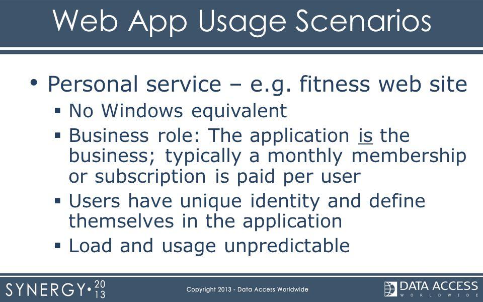 Web App Usage Scenarios Personal service – e.g.