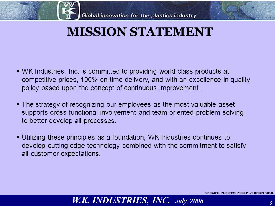 W.K. INDUSTRIES, INC. July, 2008 W.K. Industries, Inc.