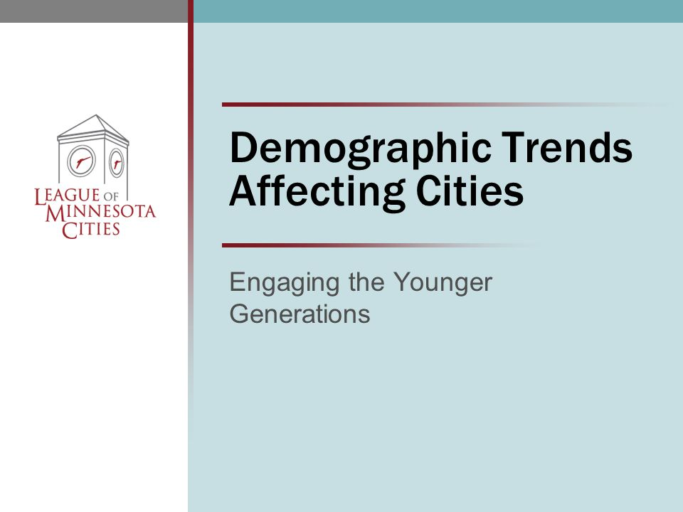 Demographic Trends Affecting Cities Engaging the Younger Generations