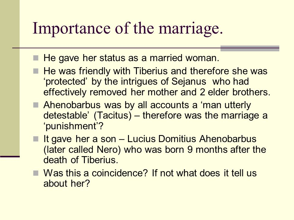 Marriages – the 2 nd … She set her sights on the prominent Servius Sulpicius Galba, who later became Emperor after Nero.