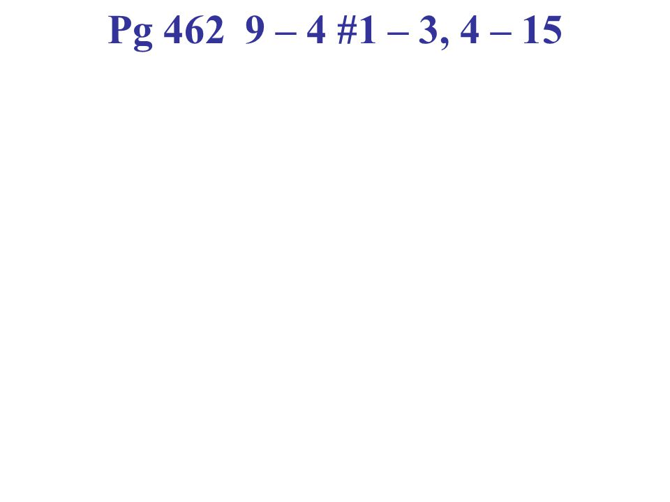 Pg 462 9 – 4 #1 – 3, 4 – 15 Solve by drawing a diagram. 3. Geometry How many triangles can you form in a hexagon if you draw all the diagonals from on