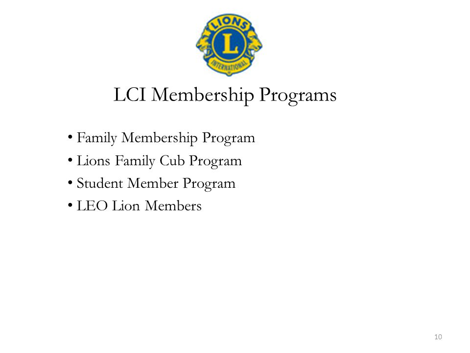 Family Membership Program Lions Family Cub Program Student Member Program LEO Lion Members LCI Membership Programs 10