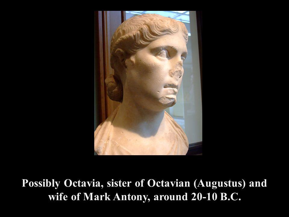 Possibly Octavia, sister of Octavian (Augustus) and wife of Mark Antony, around 20-10 B.C.