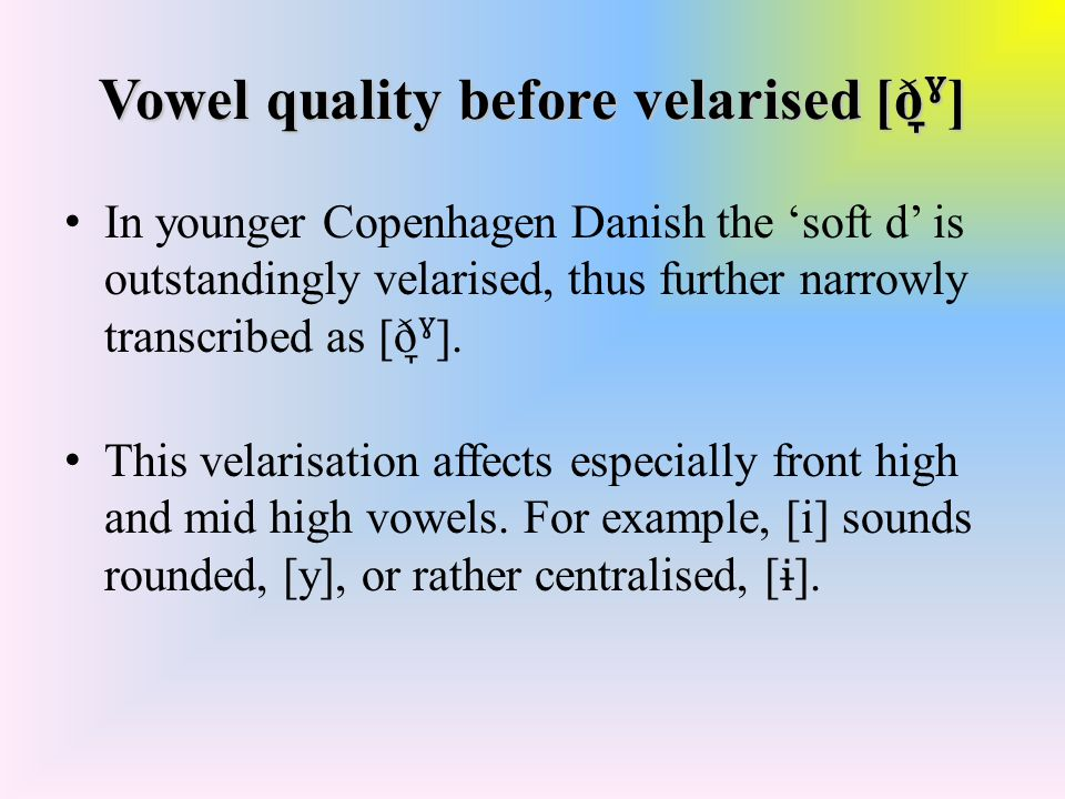 Vowel length before consonantal vocoids – younger speaker røvernes »the burglars'« – [ ˈʁ œw ɐ nəs]