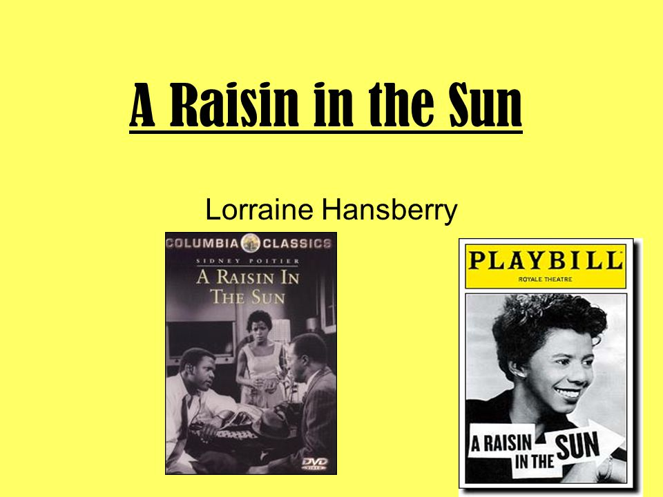 A Raisin in the Sun Lorraine Hansberry