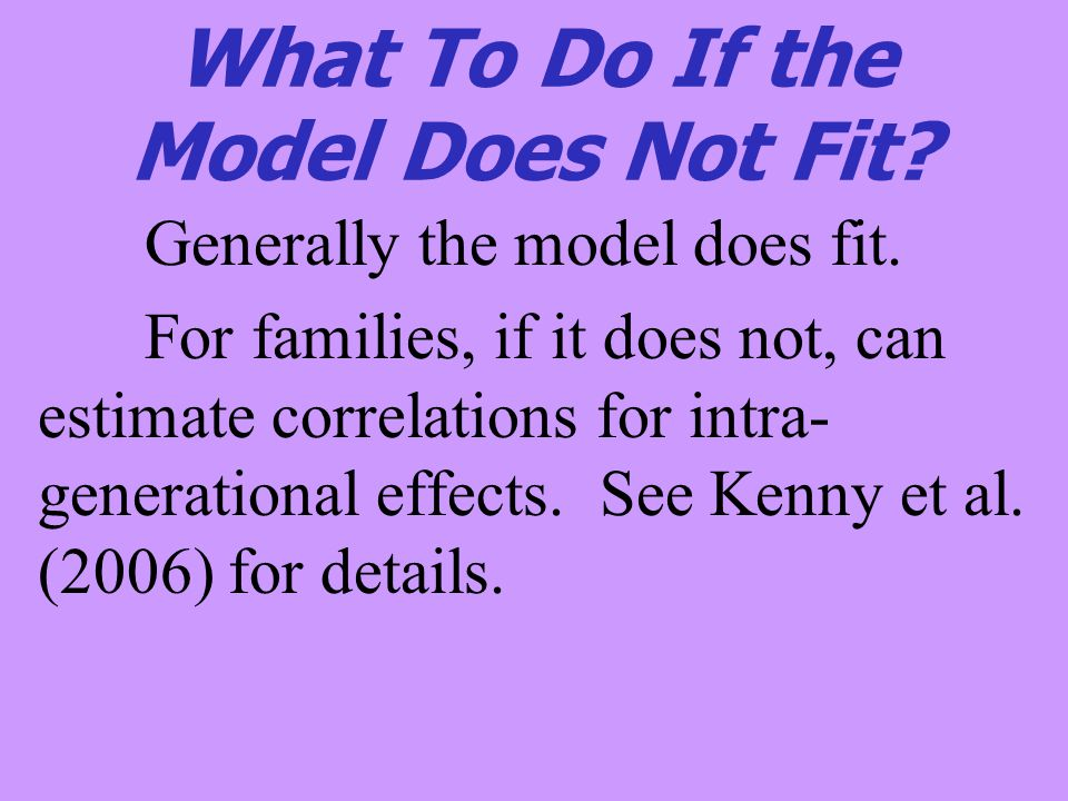 What To Do If the Model Does Not Fit.Generally the model does fit.