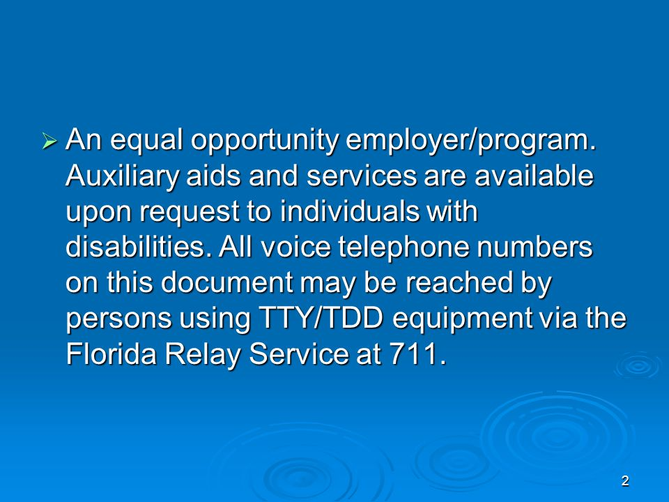 2  An equal opportunity employer/program. Auxiliary aids and services are available upon request to individuals with disabilities. All voice telephon