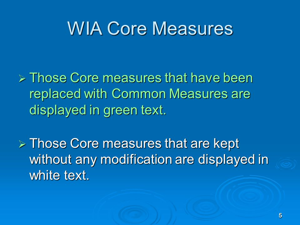 5 WIA Core Measures  Those Core measures that have been replaced with Common Measures are displayed in green text.
