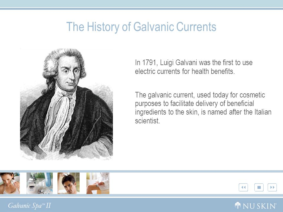 The History of Galvanic Currents In 1791, Luigi Galvani was the first to use electric currents for health benefits. The galvanic current, used today f