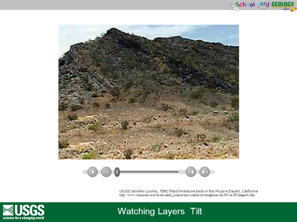 USGS/Jennifer Loomis, TERCTilted limestone beds in the Mojave Desert, California http://www.classzone.com/books/earth_science/terc/content/investigations/es2903/es2903page04.cfm.