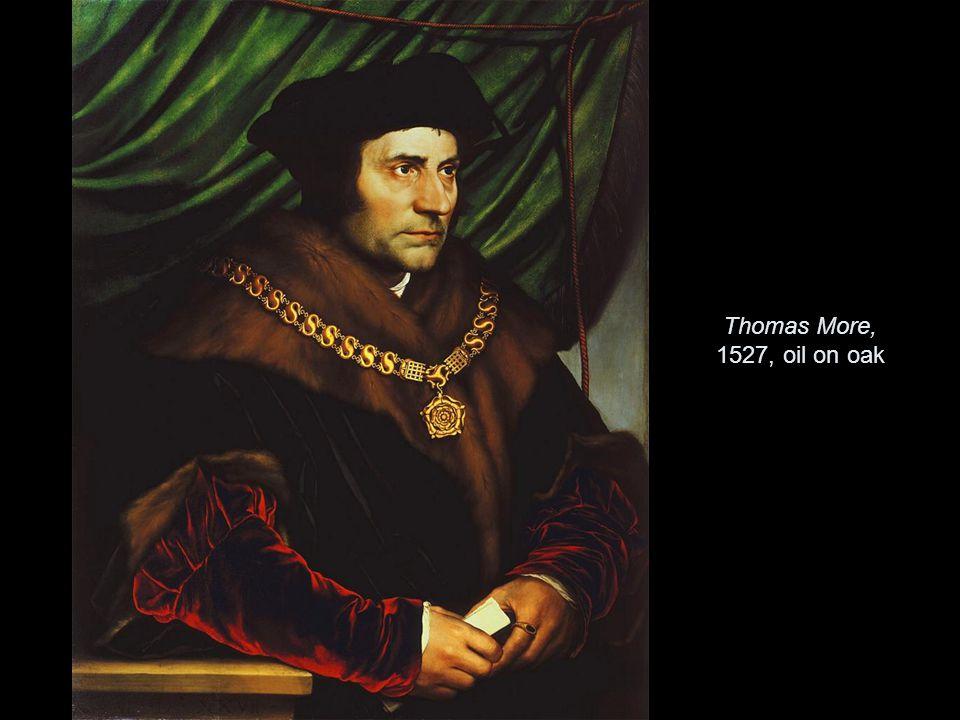 Thomas More, 1527, oil on oak