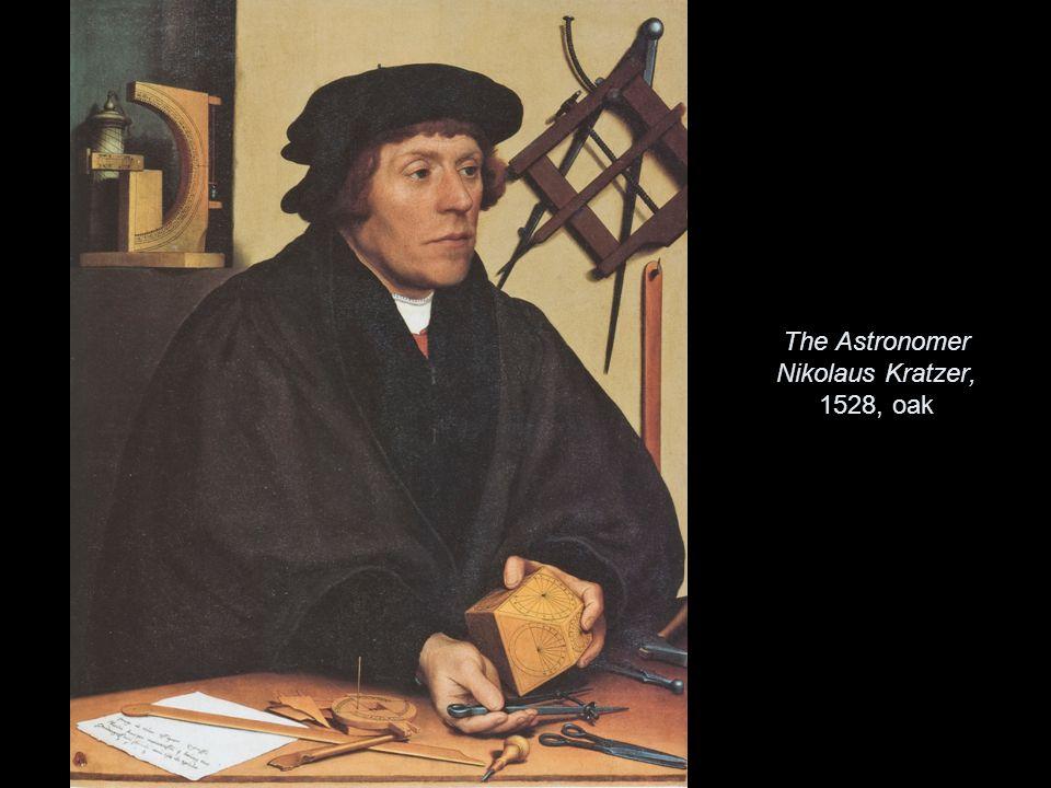 The Astronomer Nikolaus Kratzer, 1528, oak