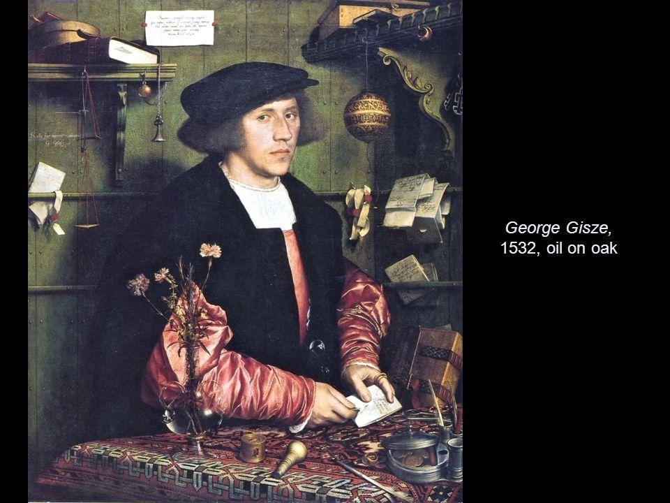 George Gisze, 1532, oil on oak