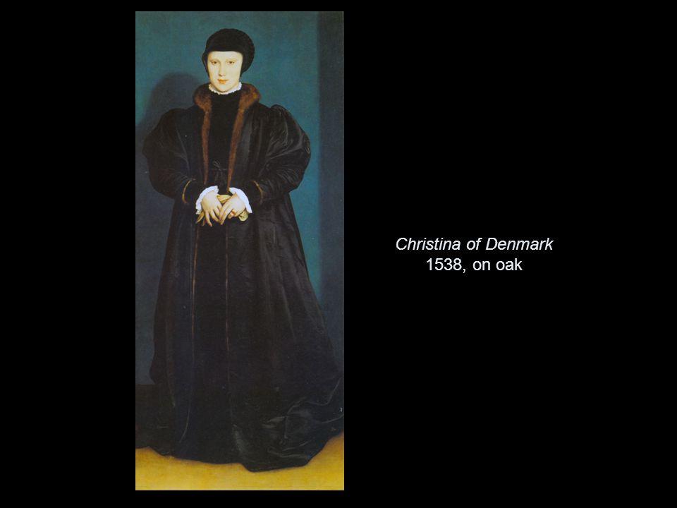 Christina of Denmark 1538, on oak