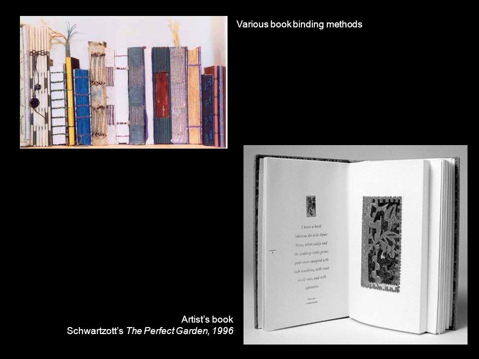 Various book binding methods Artist's book Schwartzott's The Perfect Garden, 1996
