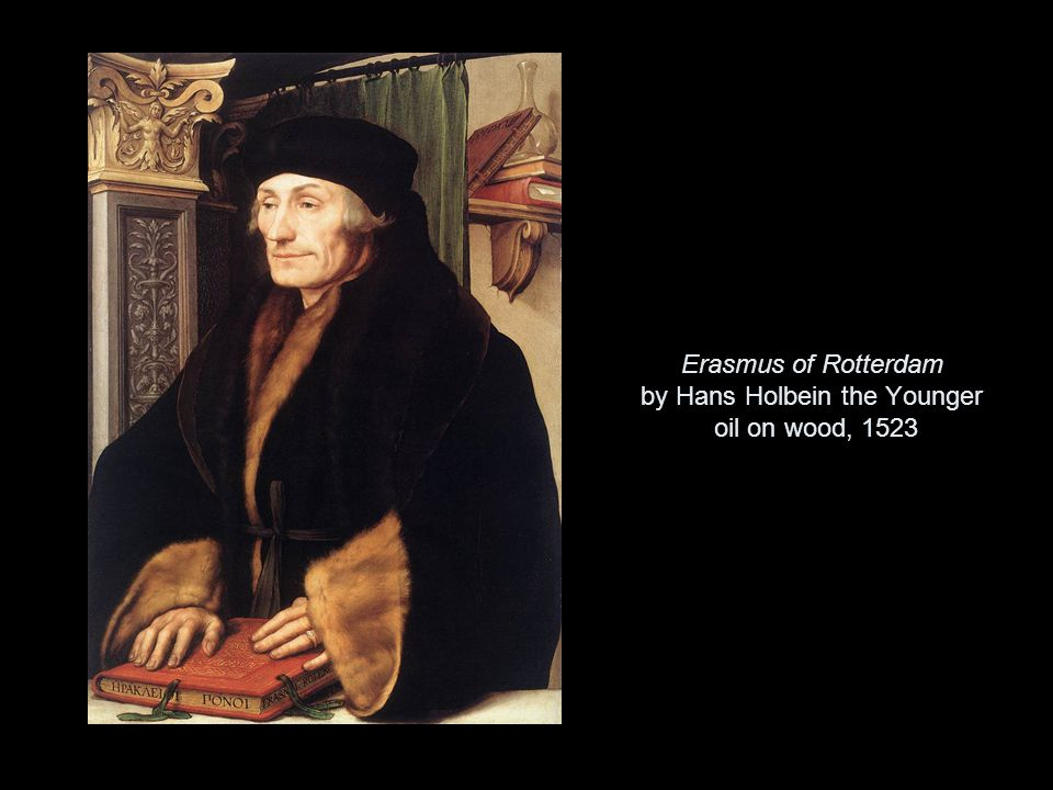 Erasmus of Rotterdam by Hans Holbein the Younger oil on wood, 1523