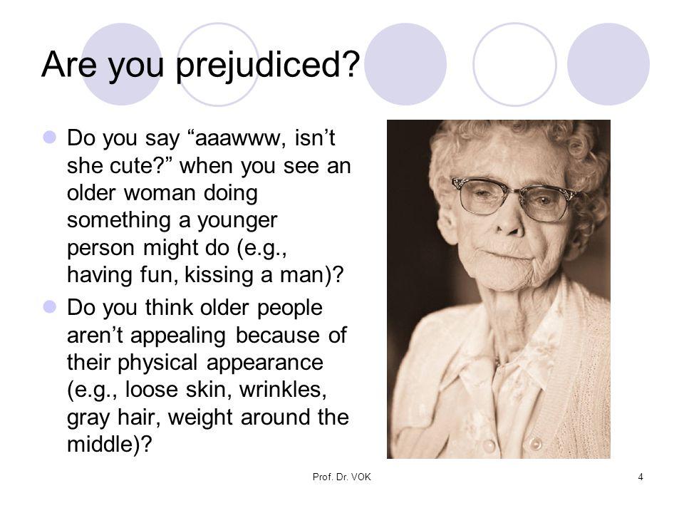 Prof. Dr. VOK4 Are you prejudiced.