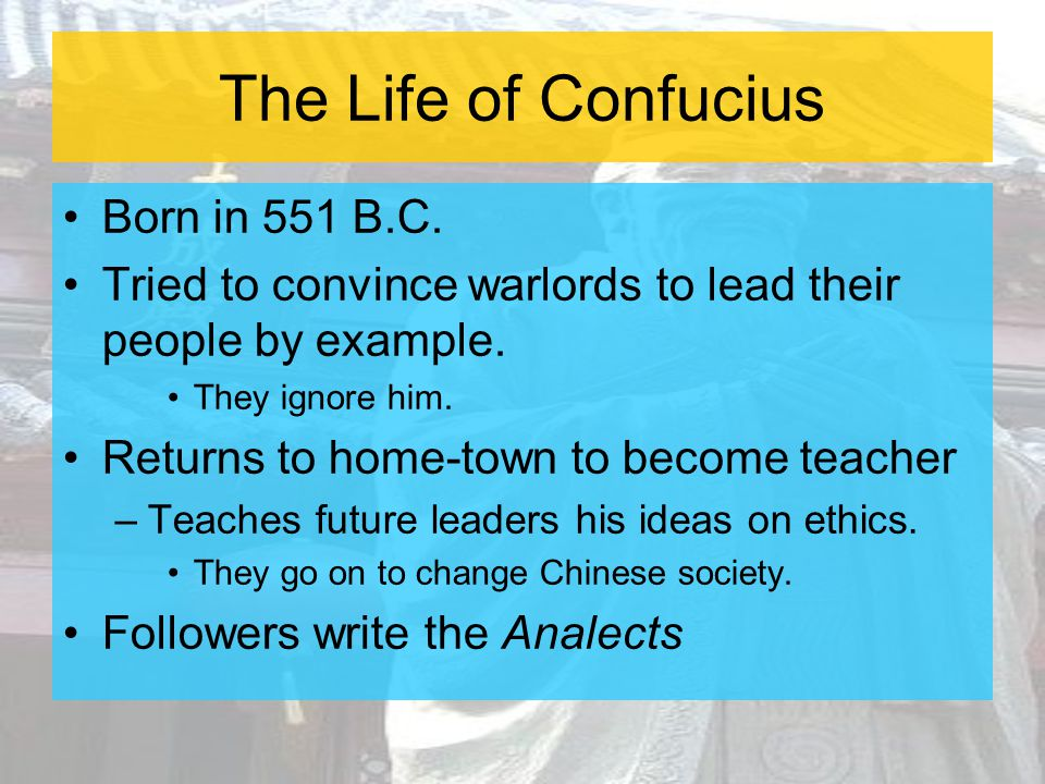 The Life of Confucius Confucius believed there is an order in the universe.