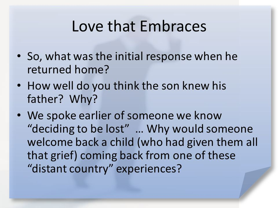 Love that Embraces What does the forgiving love of the father in this story represent?