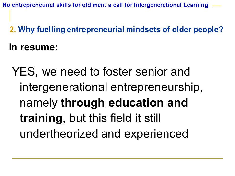 2. Why fuelling entrepreneurial mindsets of older people.