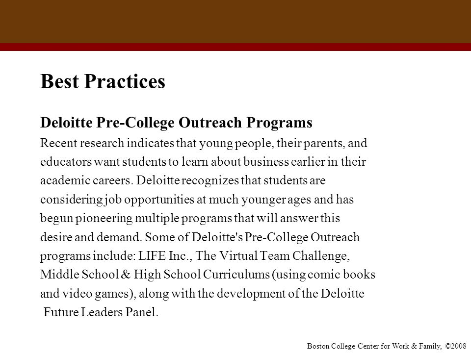 Boston College Center for Work & Family, ©2008 Best Practices Deloitte Pre-College Outreach Programs Recent research indicates that young people, thei