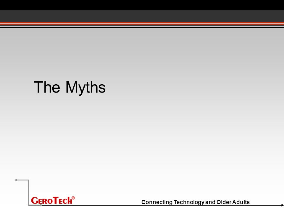 Connecting Technology and Older Adults The Myths