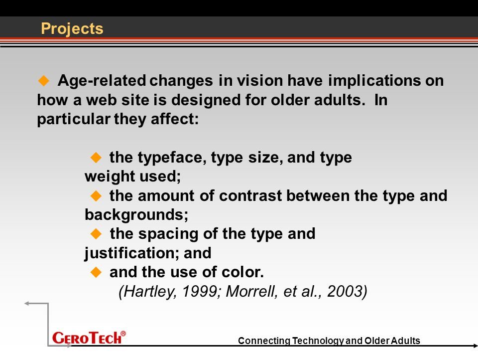 Connecting Technology and Older Adults Projects  Age-related changes in vision have implications on how a web site is designed for older adults. In p