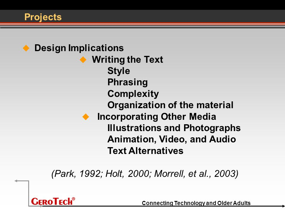 Connecting Technology and Older Adults Projects  Design Implications  Writing the Text Style Phrasing Complexity Organization of the material  Inco