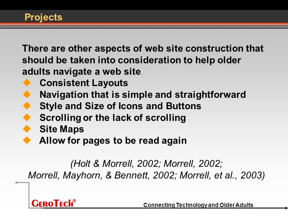 Connecting Technology and Older Adults Projects There are other aspects of web site construction that should be taken into consideration to help older adults navigate a web site.