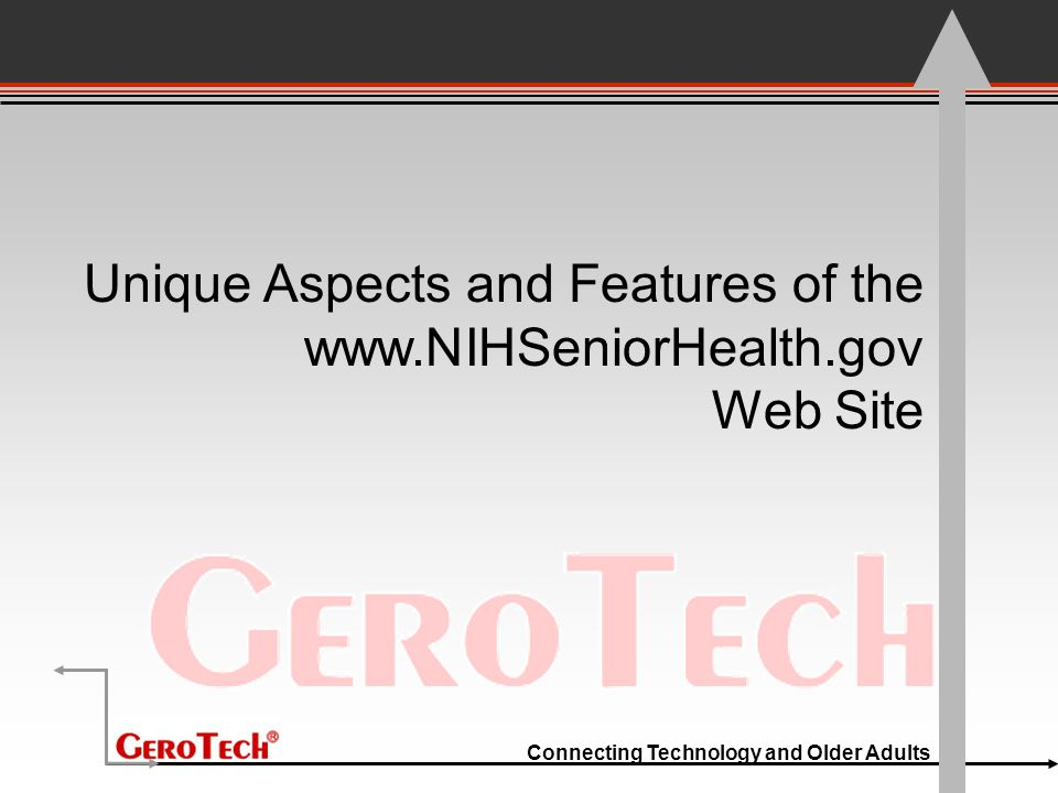 Connecting Technology and Older Adults Unique Aspects and Features of the www.NIHSeniorHealth.gov Web Site