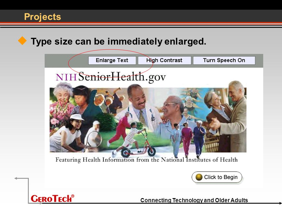 Connecting Technology and Older Adults Projects  Type size can be immediately enlarged.