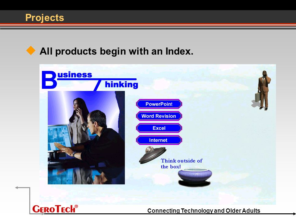 Connecting Technology and Older Adults Projects  All products begin with an Index.