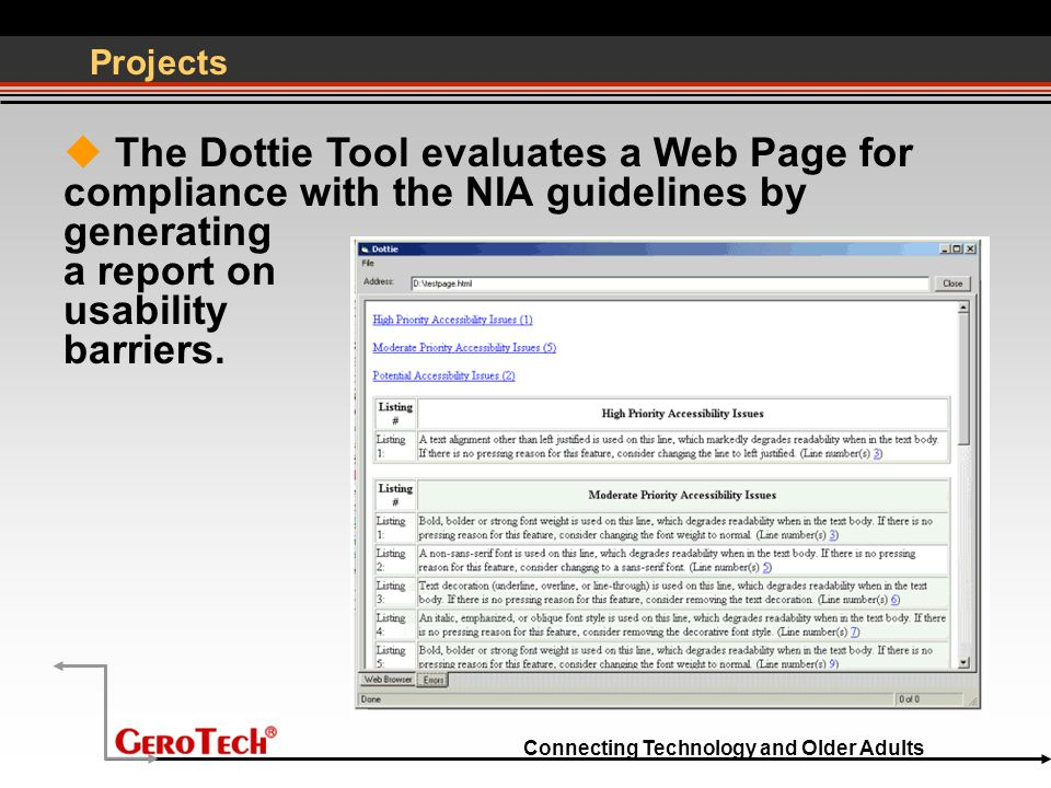 Connecting Technology and Older Adults Projects  The Dottie Tool evaluates a Web Page for compliance with the NIA guidelines by generating a report o