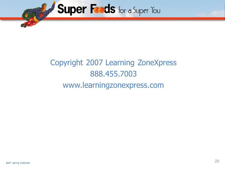 ©2007 Learning ZoneXpress 29 Copyright 2007 Learning ZoneXpress 888.455.7003 www.learningzonexpress.com