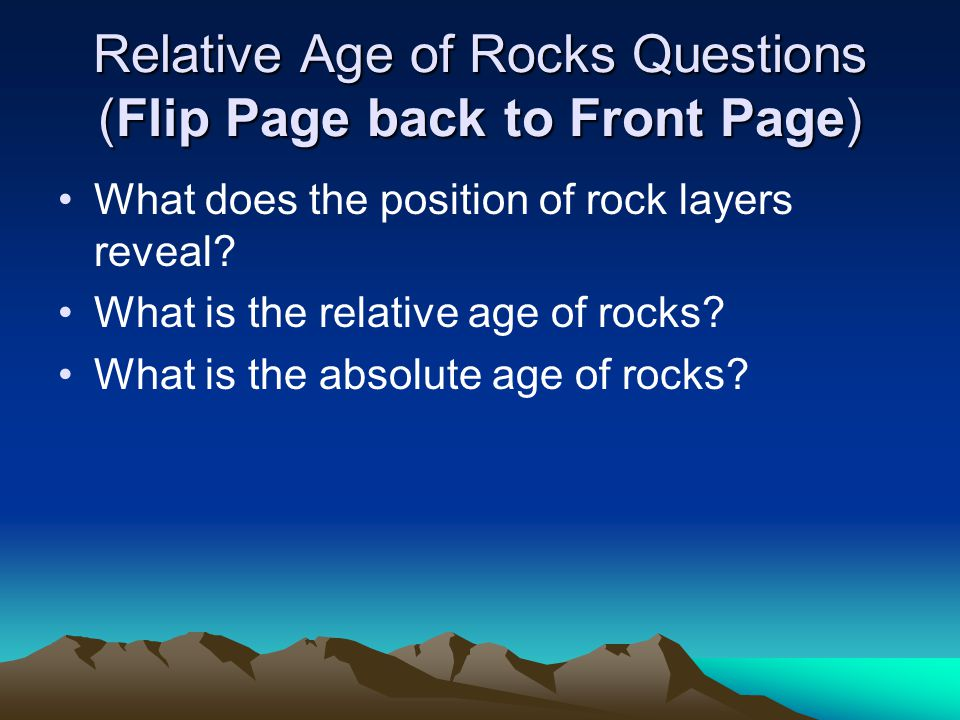 Answers (Front Page) 1.The position of rock layers reveals the age of the rocks in the layers.