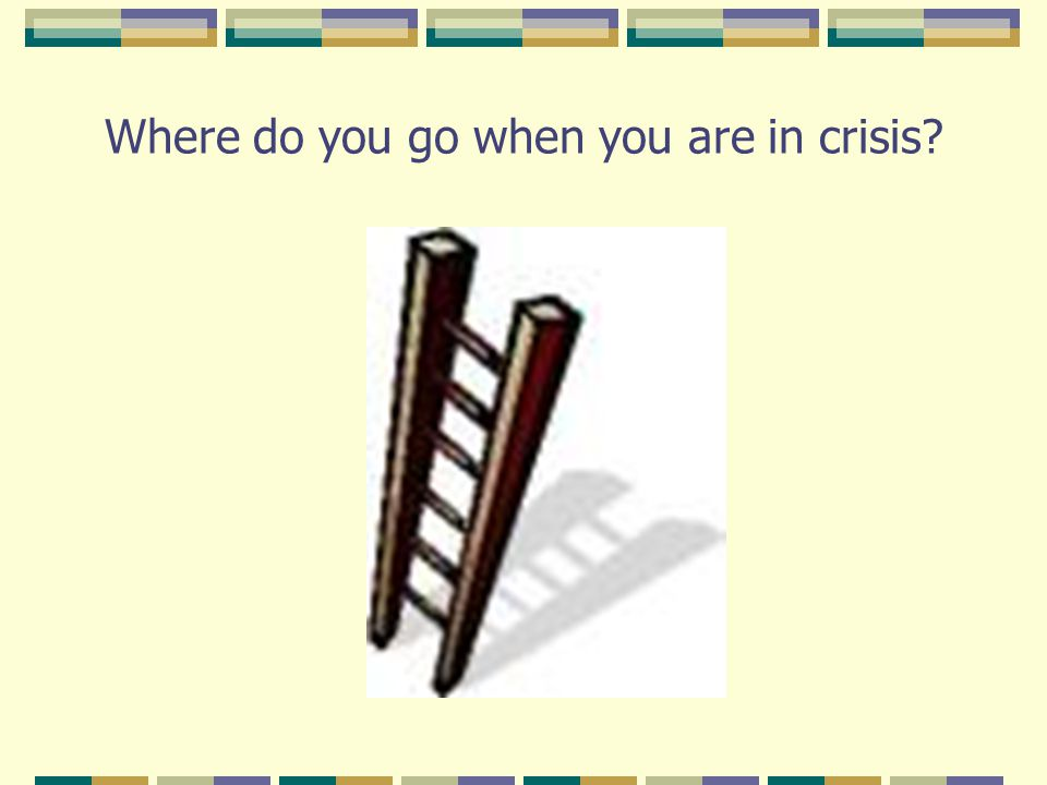 Where do you go when you are in crisis