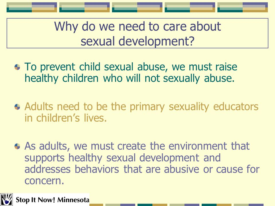 Why do we need to care about sexual development.