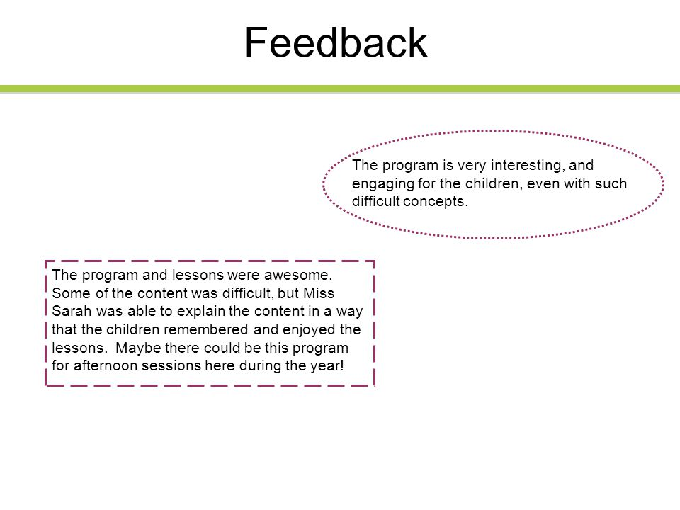 Feedback The program and lessons were awesome.